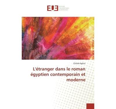 L'étranger dans le roman égyptien contemporain et moderne
