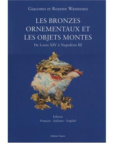 Les bronzes ornementaux et les objets montés