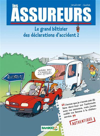 Les Assureurs : Le grand bêtisier des déclarations d'accident