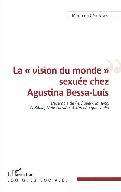 La vision du monde sexuée chez Agustina Bessa-Luís