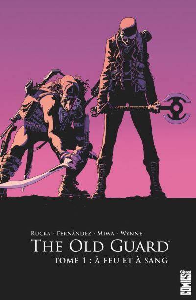 The Old Guard - Tome 01 - A feu et à sang - 9782331043901 - 9,99 €