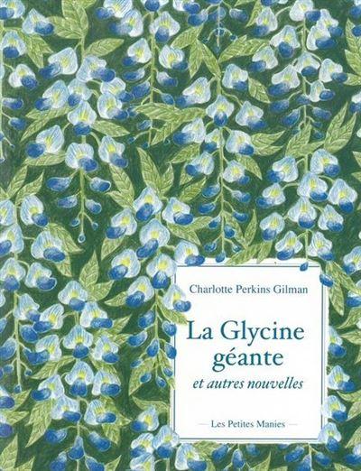 La glycine géante et autres nouvelles