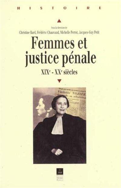 Femmes et justice penale xixe - xxe siecle