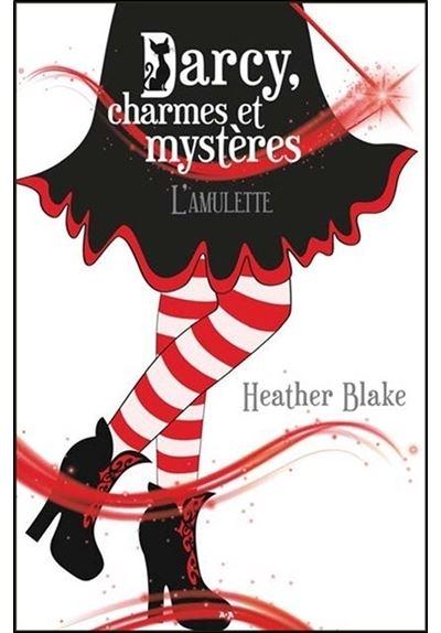Darcy, charmes et mystères - Tome 2 : Darcy, charmes et mystères - L'amulette