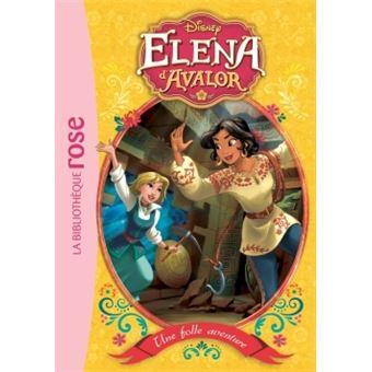 Elena d'Avalor - Tome 2 : Elena d'Avalor 02 - Une folle aventure
