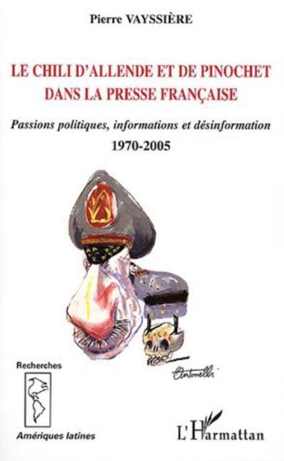 Le Chili d'Allende et de Pinochet dans la presse française - Passions politiques, information et désinformation - 1970-2005 - 9782336262697 - 19,13 €