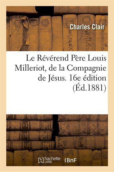 Le Révérend Père Louis Milleriot, de la Compagnie de Jésus. 16e édition
