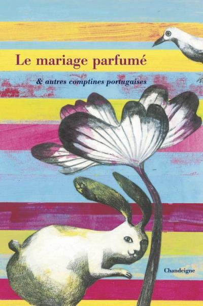 Le Mariage parfumé, autres comptines portugaises