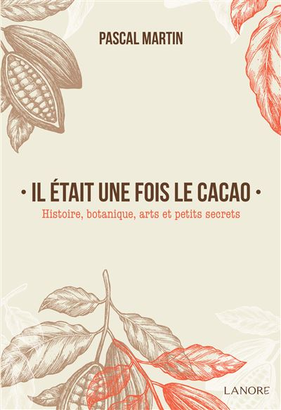 Il était une fois le cacao - Pascal Martin (Auteur)