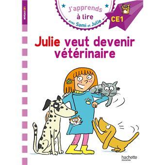 SAMI ET JULIE PREMIERES LECTURSami et Julie CE1 Julie veut devenir vétérinaire