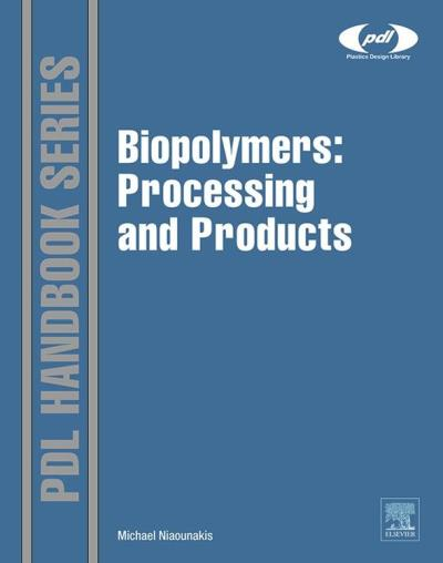 Biopolymers : Processing and products
