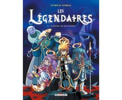 Les Légendaires T17 - L'Exode de Kalandre