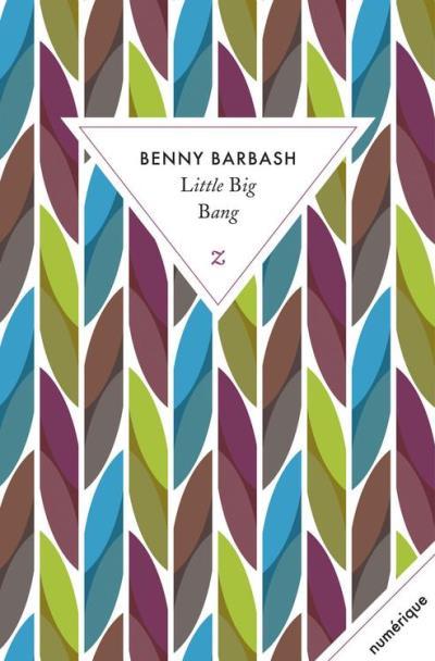 Benny Barbash - Little Big Bang