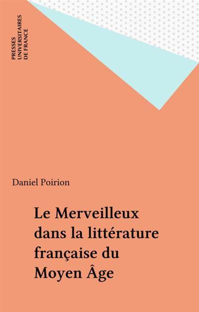 Le Merveilleux dans la littérature française du Moyen Âge - 9782130657965 - 7,49 €