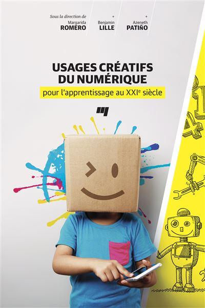 Usages créatifs du numérique pour l'apprentissage au XXIème siècle