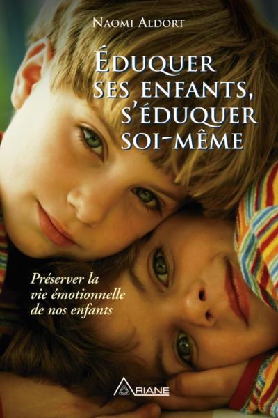 Éduquer ses enfants, s'éduquer soi-même - Préserver la vie émotionnelle de nos enfants - 9782896263738 - 12,99 €