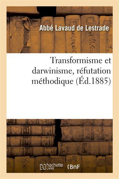Transformisme et darwinisme, réfutation méthodique