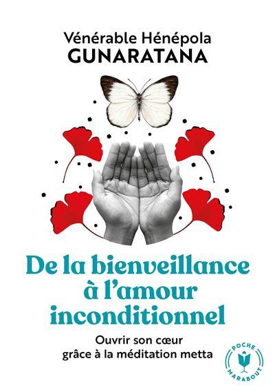 De la bienveillance à l'amour inconditionnel