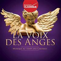 La Voix des anges Musique au temps des Castrats Coffret