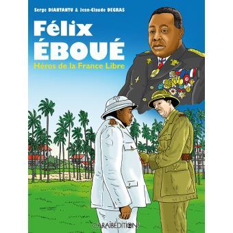 Félix Eboué, héros de la France libre