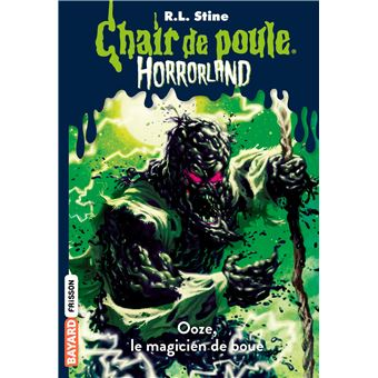 Horrorland Le Magicien D Ooze Tome 17 Horrorland