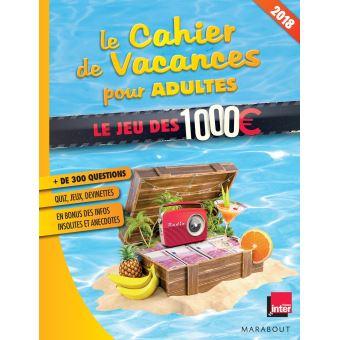 Le cahier de vacances pour adultes 2018 :  Le jeu des 1000 euros