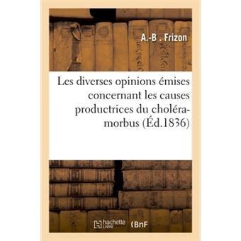 Coup d'oeil sur les diverses opinions émises concernant les causes productrices du choléra-morbus