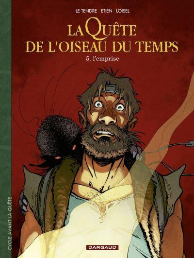 La Quête de l'Oiseau du Temps - Avant la Quête - tome 5 - L'Emprise - 9782205087000 - 9,99 €