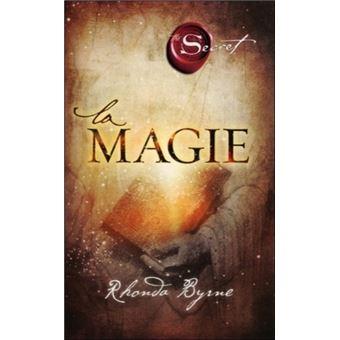 La magie Le secret - broché - Rhonda Byrne - Achat Livre ou ebook   fnac