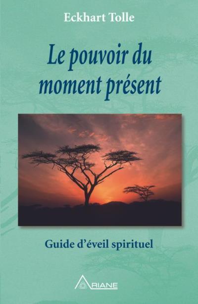 Le pouvoir du moment présent - Guide d'éveil spirituel - 9782896261420 - 12,99 €