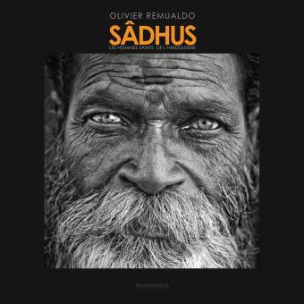 Sâdhus, les hommes saints de l'Hindouisme