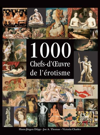 1000 Chefs-d'Œuvre de l'érotisme - 9781783103324 - 7,80 €