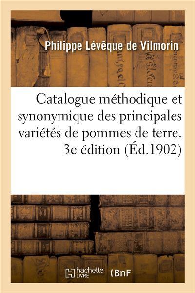 Catalogue méthodique et synonymique des principales variétés de pommes de terre... 3e édition