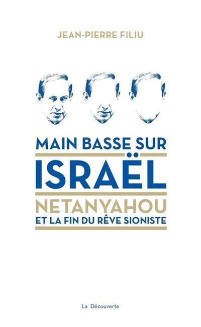 Main basse sur Israël - Netanyahou et la fin du rêve sioniste - 9782348041082 - 12,99 €