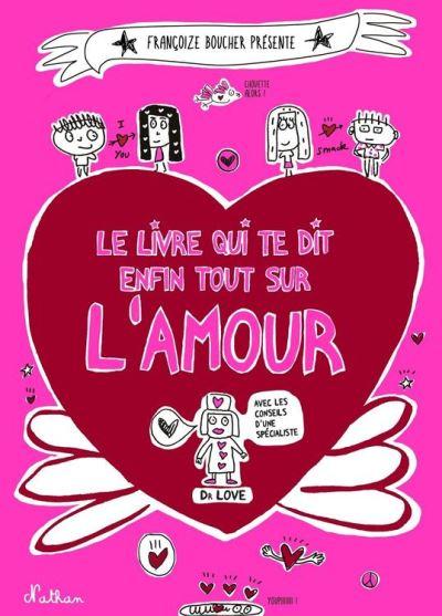 Le livre qui te dit enfin tout sur l'amour - 9782092567159 - 7,99 €