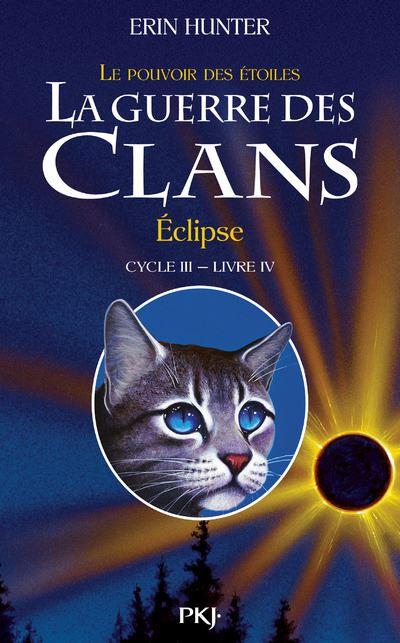 La guerre des Clans - cycle III Le pouvoir des étoiles - tome 4 Eclipse