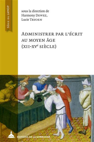 Administrer par l'écrit au Moyen Âge (XXII-XVe siècle)