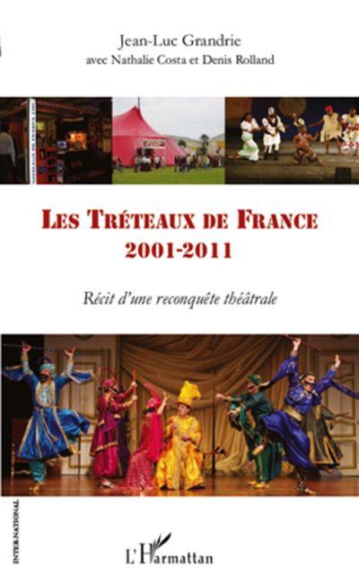 Les Tréteaux de France : 2001-2011