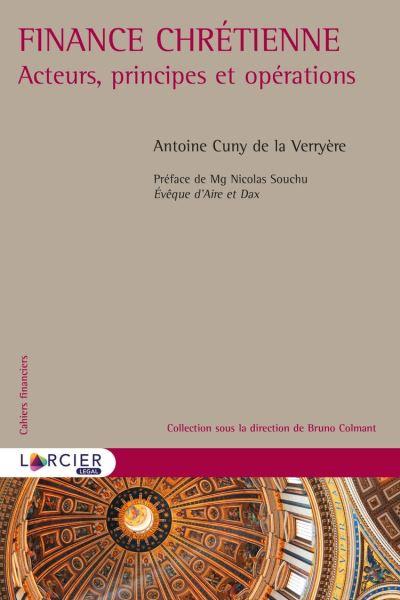 Finance chrétienne - Acteurs, principes et opérations - 9782807915909 - 79,99 €