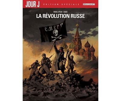 Jour J la révolution russe - Édition Spéciale