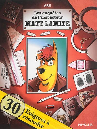 Les aventures de l'inspecteur Matt Lamite