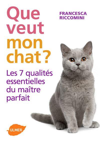 Que veut mon chat ? Les 7 qualités essentielles du maître parfait