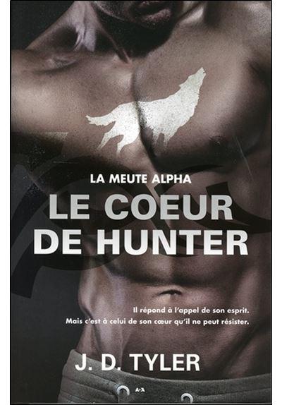 Le coeur de Hunter - La meute Alpha