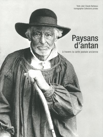 Paysans d´antan à travers la carte postale ancienne - Hc Eds