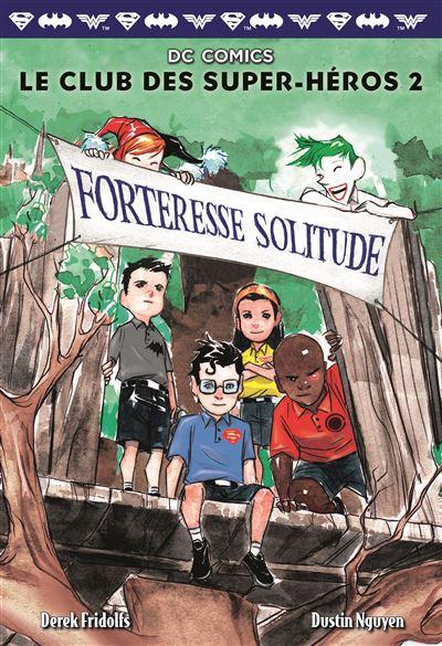 Le Club des Super-Héros, 2 : Forteresse Solitude