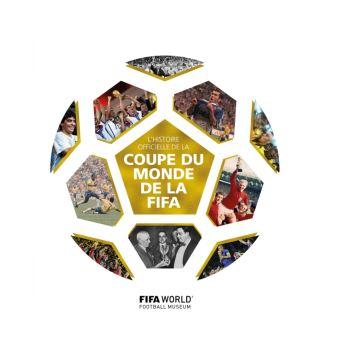 L 39 histoire officielle de la coupe du monde de la fifa reli collectif livre tous les livres - Histoire de la coupe du monde ...