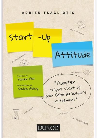 Start-up attitude - Adoptez l'esprit start-up pour faire du business autrement - 9782100761210 - 13,99 €