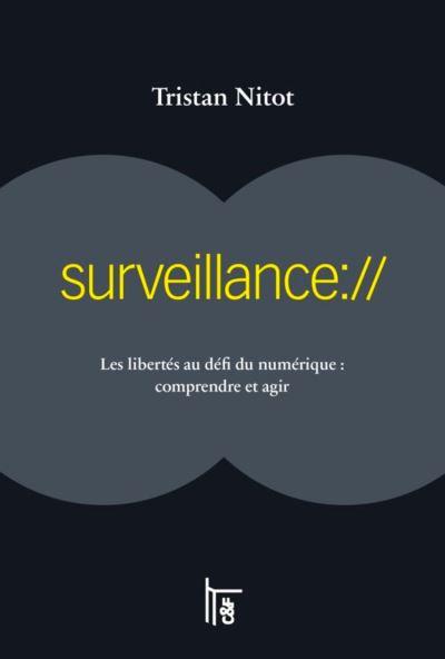 surveillance:// - Les libertés au défi du numérique - Comprendre et agir - 9782915825664 - 9,49 €