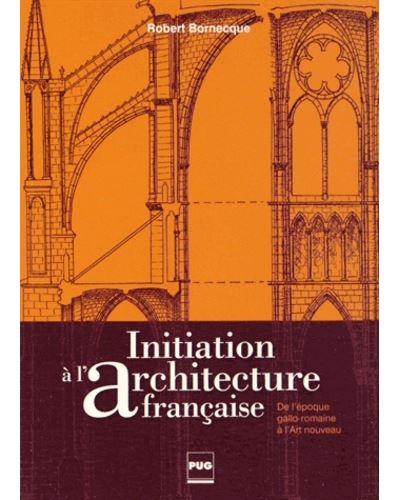 Initiation a l'architecture francaise - 2eme edition
