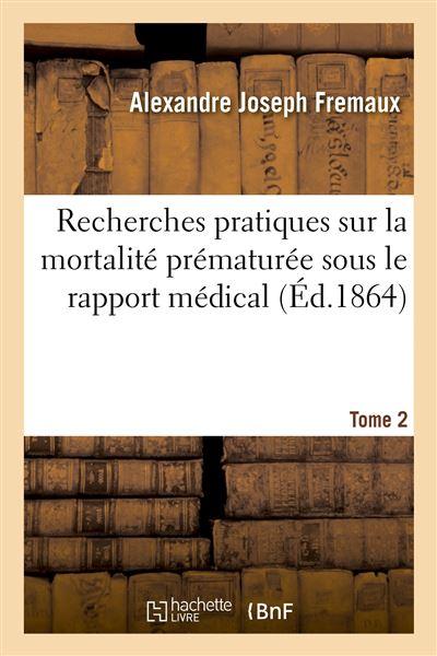 Recherches pratiques sur la mortalité prématurée sous le rapport médical